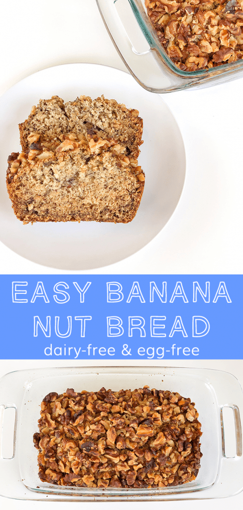 Banana Nut Bread is a dairy-free and egg-free version that is perfectly sweet, moist, with a soft crunch from the walnut topping.