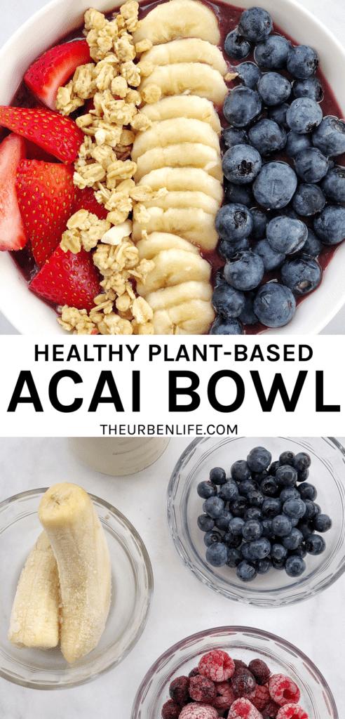 Healthy Homemade Plant Based Acai Bowl Recipe